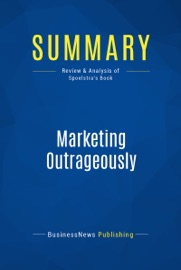 SUMMARY: MARKETING OUTRAGEOUSLY