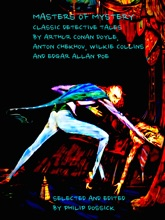Masters of Mystery - Classic Detective Tales by Arthur Conan Doyle, Anton Chekhov, Wilkie Collins and Edgar Allan Poe