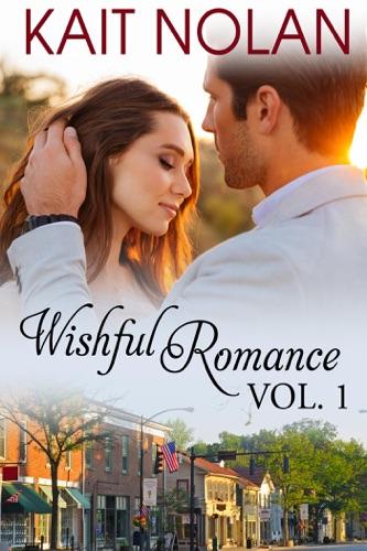 Wishful Romance Volume 1 - Kait Nolan - Kait Nolan
