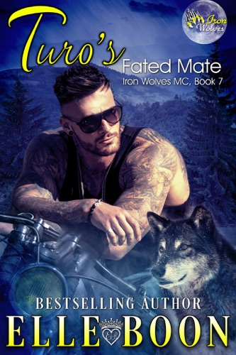 Elle Boon - Turo's Fated Mate, Iron Wolves 7