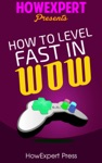 How To Level Fast In WoW Your Step-By-Step Guide To Leveling Your World Of Warcraft Characters Fast From 1 To 85 Quickly Easily  Affordably