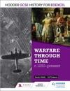 Hodder GCSE History For Edexcel Warfare Through Time C1250-present