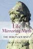 Life Mirroring Myth: The Hero's Journey