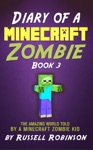 Diary Of A Minecraft Zombie Book 3 The Amazing Minecraft World Told By A Minecraft Zombie Kid