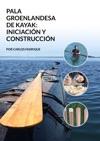 La Pala Groenlandesa De Kayak Iniciacin Y Construccin