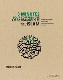 3 MINUTES POUR COMPRENDRE LES 50 NOTIONS-CLéS DE LISLAM