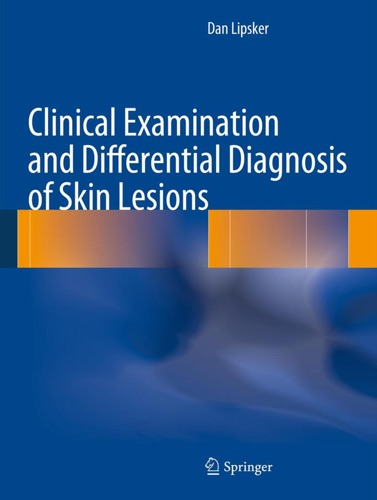Dan Lipsker - Clinical Examination and Differential Diagnosis of Skin Lesions