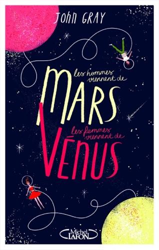 John Gray - Les hommes viennent de Mars, les femmes viennent de Vénus - Version condensée