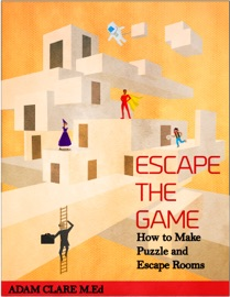 Escape the Game: How to Make Puzzles and Escape Rooms - Adam Clare