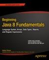 Beginning Java 8 Fundamentals