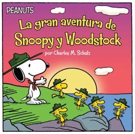 LA GRAN AVENTURA DE SNOOPY Y WOODSTOCK (SNOOPY AND WOODSTOCKS GREAT ADVENTURE)