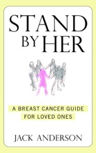 Stand By Her: A Breast Cancer Guide For Loved Ones