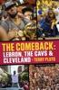 The Comeback: LeBron, the Cavs & Cleveland