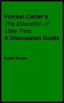 Forrest Carters The Education Of Little Tree A Discussion Guide