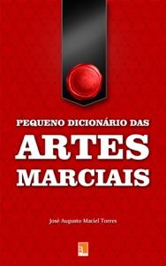 Pequeno dicionário das Artes Marciais Book Cover
