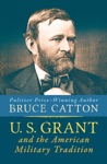 U S Grant And The American Military Tradition