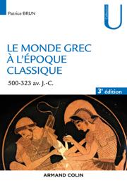 Le monde grec à l'époque classique - 3e éd.