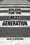 Building For The Next Generation