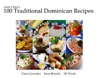 Aunt Claras 100 Traditional Dominican Recipes