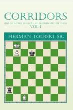 Corridors (The Geometry, Physics And Mathematics Of Chess) Vol 1