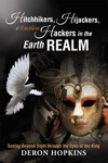 Hitchhikers Hijackers And Faceless Hackers In The Earth Realm