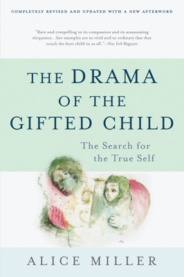 The Drama of the Gifted Child - Alice Miller book