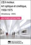 Lil Moteur Art Optique Et Cintique 1950-1975 Strasbourg - 2005