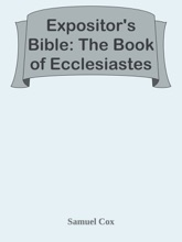 Expositor's Bible: The Book Of Ecclesiastes