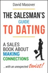 The Salesmans Guide To Dating A Sales Book About Making Connections With An Unexpected Twist