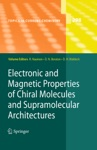Electronic And Magnetic Properties Of Chiral Molecules And Supramolecular Architectures