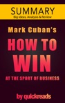 How To Win At The Sport Of Business By Mark Cuban -- Summary And Analysis