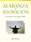 Alabanza Y Adoracin Cmo Adorar A Dios Segn La Biblia