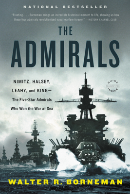 The Admirals - Walter R. Borneman book