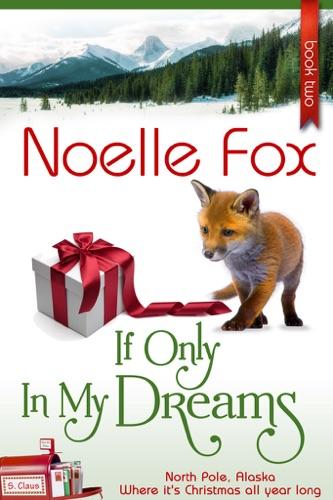 If Only in My Dreams - Noelle Fox - Noelle Fox
