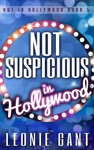 Not Suspicious In Hollywood Not In Hollywood Book 5