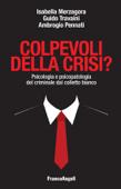 Colpevoli della crisi? Psicologia e psicopatologia del criminale dal colletto bianco Book Cover