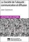 La Socit De Lubiquit Communication Et Diffusion De Jean Cazeneuve