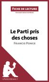 Le Parti pris des choses de Francis Ponge (Fiche de lecture)