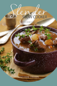 Slender Slow Cooker Cookbook