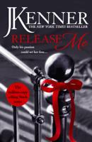 J. Kenner - Release Me: Stark Series Book 1 artwork