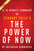 The Power of Now by Eckhart Tolle - A 15-minute Instaread Summary