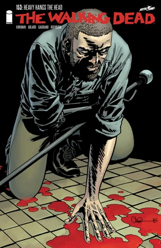Robert Kirkman, Charlie Adlard, Stefano Gaudiano & Cliff Rathburn - The Walking Dead #153
