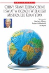 Chiny Stany Zjednoczone I Wiat Wedug Wielkiego Mistrza Lee Kuan Yewa