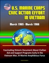 US Marine Corps Civic Action Effort In Vietnam March 1965 March 1966 - Fascinating Historic Document About Civilian Aid And Support Programs Early In The Vietnam War III Marine Amphibious Force