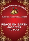 Peace On Earth Good-Will To Dogs