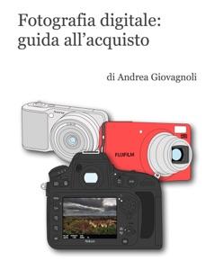 Fotografia digitale: guida all'acquisto Book Cover