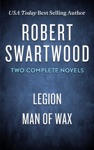 Two Complete Novels Legion  Man Of Wax