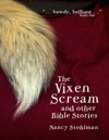 The Vixen Scream And Other Bible Stories