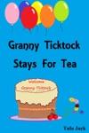 Granny Ticktock Stays For Tea