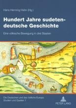 Hundert Jahre Sudetendeutsche Geschichte